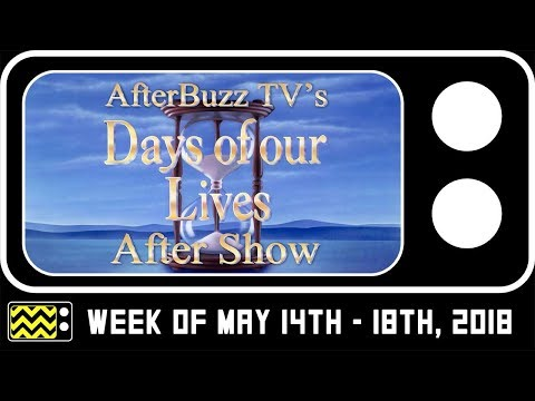 Days Of Our Lives for May 13th - May 18th, 2018 Review & Reaction | AfterBuzz TV