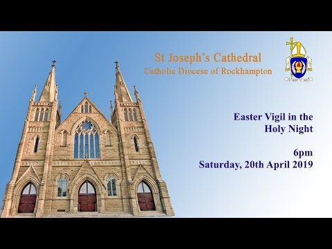 6pm Easter Vigil in the Holy Night, Saturday 20th April 2019