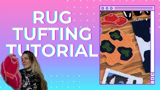 Rug Tufting Tutorial for Begin…