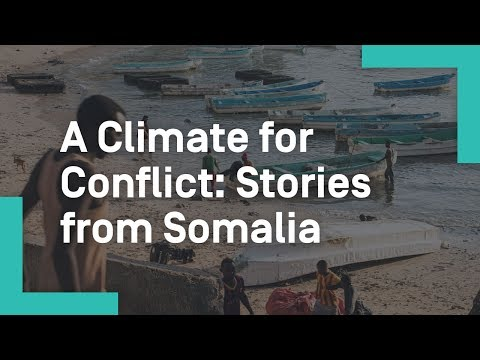 A Climate for Conflict: Stories from Somalia