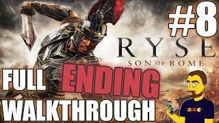 Ryse: Son of Rome walkthrough part #8 - Son of Rome (ENDING) | GAMEPLAY | 1080p