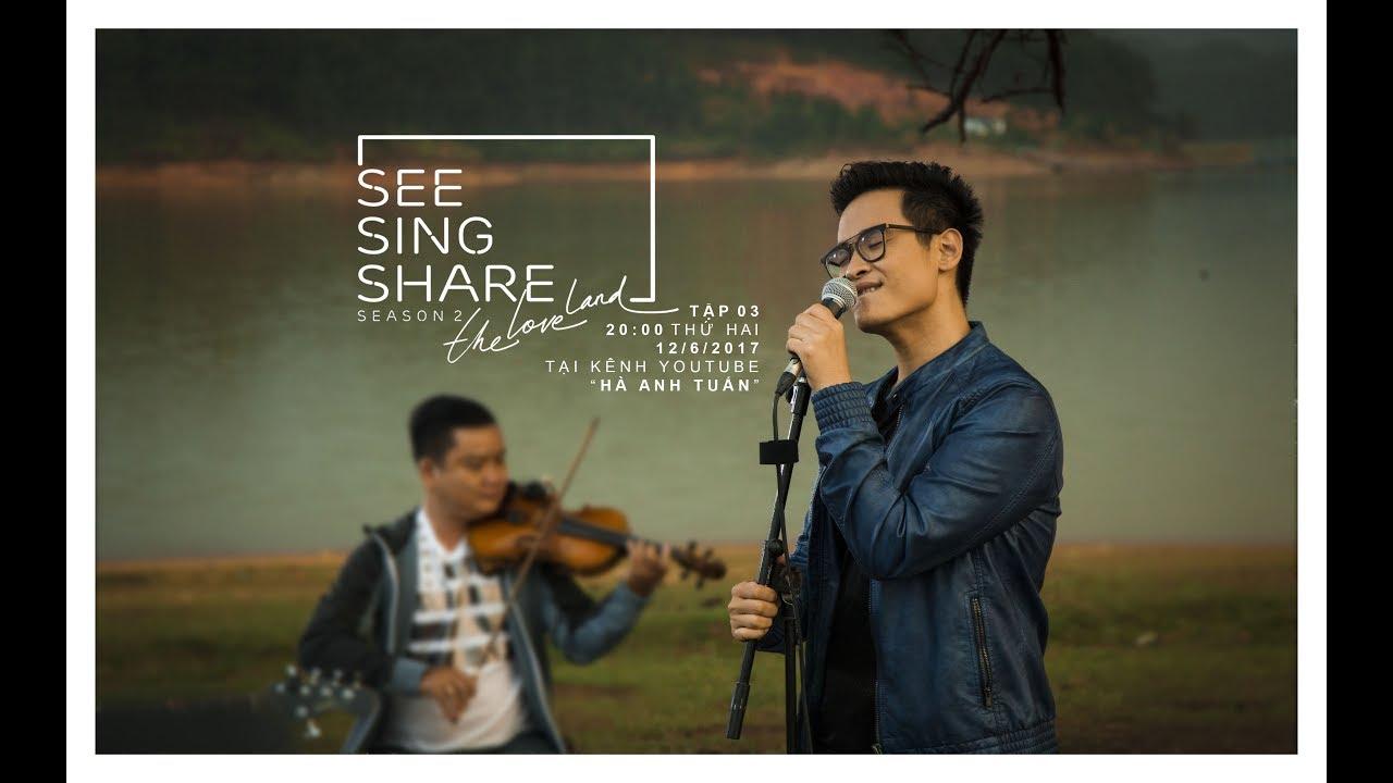 MỚI NHẤT -  [SEE SING SHARE 2 - Tập 3] Người Tình Mùa Đông || Hà Anh Tuấn