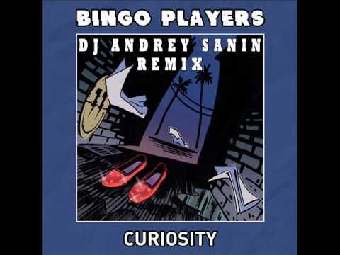 Bingo Players - Curiosity (Dj Andrey Sanin Extended Mix)