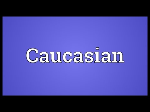 Caucasian Meaning