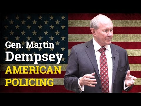 Blackwater, Ferguson, and the Militarization of the American Police |  General Martin Dempsey (2017)