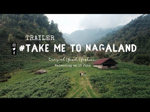 Take Me To Nagaland | Web Series | TRAILER | North East India Travel Video | Tanya Khanijow