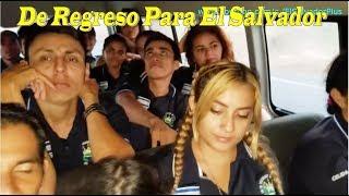 14- De Regreso Para El Salvador - Por primera vez en Guatemala Parte 14 de 14