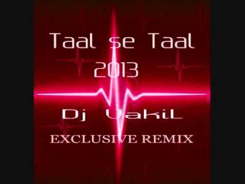 TAAL 2013 - DJ VAKIL EXCLUSIVE REMIX