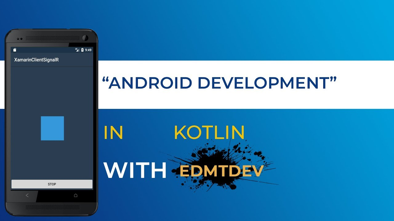 Kotlin Android Tutorial - Realtime app with SignalR ASP Net Core