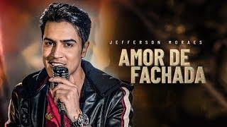 Jefferson Moraes - Amor De Fachada (EP Exclusivo) - Ao Vivo