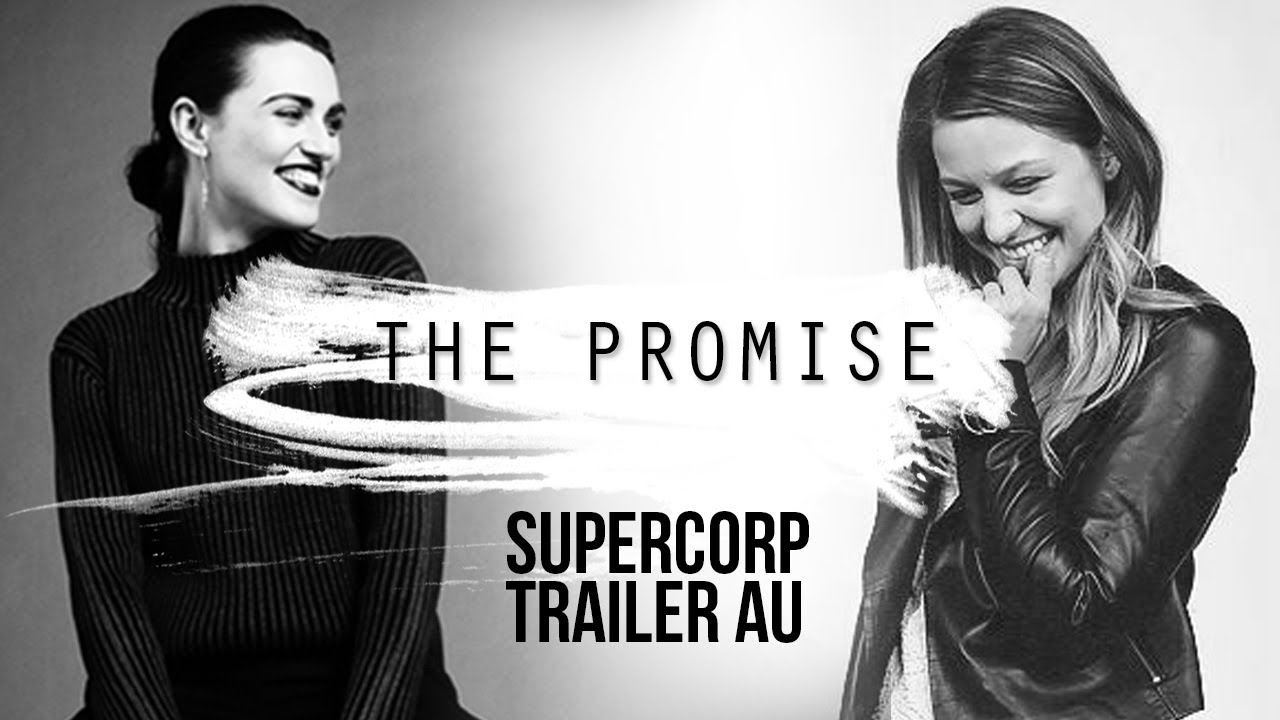 Supercorp Trailer AU | The Promise | Kara & Lena
