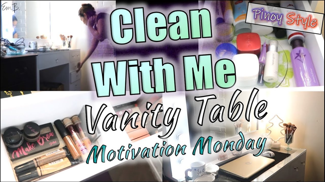Clean My Make Up Vanity With Me Motivation Clean With Me Storage Ideas Philippines