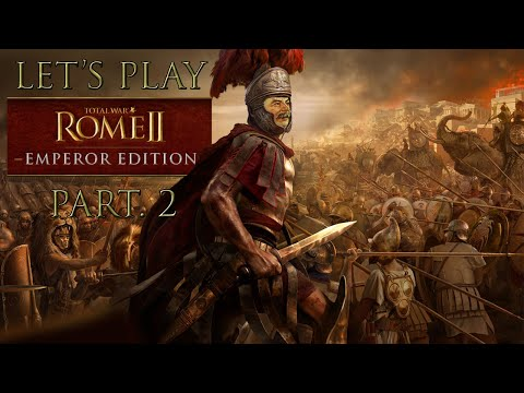 Let's Play Total War: Rome II - Emperor Edition Part. 2