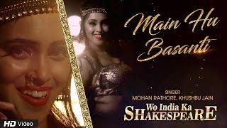 Main Hu Basanti | Mohan Rathore, Khushbu Jain | Amruta Mandvikar | Wo India Ka Shakespeare