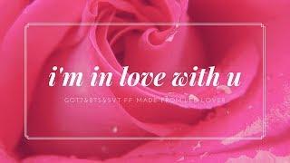 IN LOVE WITH U ep 1 (got7/bts/svt ff)