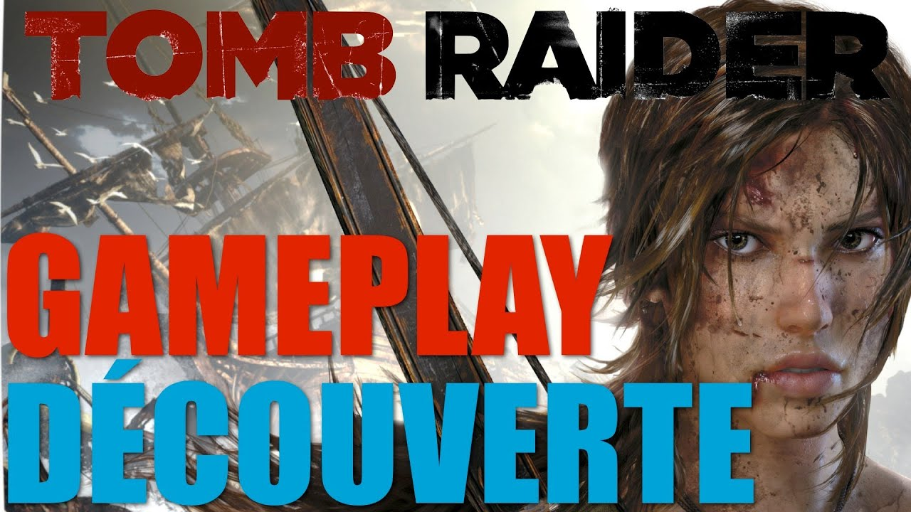 ► TOMB RAIDER 2013 (1080p) – Gameplay découverte commenté. [FR]