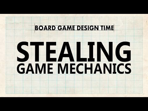 Stealing Game Mechanics - Board Game Design Time