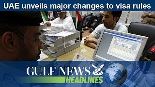 UAE unveils major changes to visa rules - GN Headlines