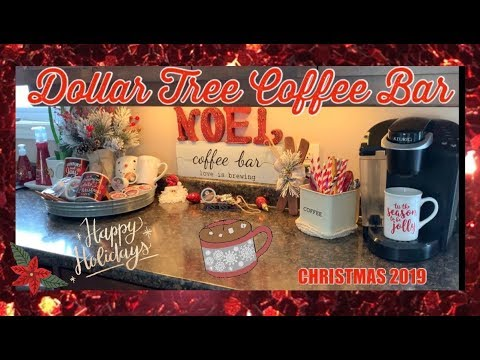 DOLLAR TREE COFFEE BAR CHRISTMAS 2019 • Clean & Decorate With Me • NOVEMBER 2019