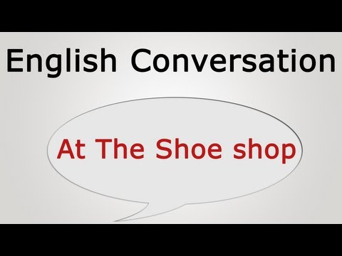learn english conversation: At The Shoe shop