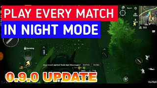 How to Play Every Match in NIGHT MODE | Secret Tricks for Night Mode | PUBG MOBILE 0.9.0 Update
