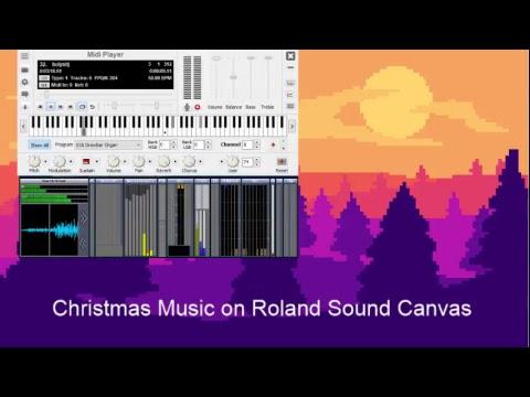 Christmas MIDIs! On Roland Sound Canvas