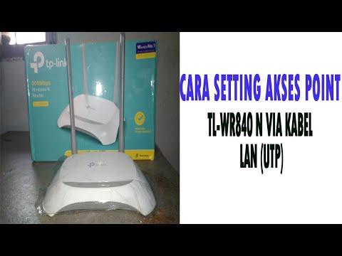 cara-mensetting-akses-point-merek-tp-link-tl-wr-840n-via-kabel-lan-(utp)-mengunakan-pc