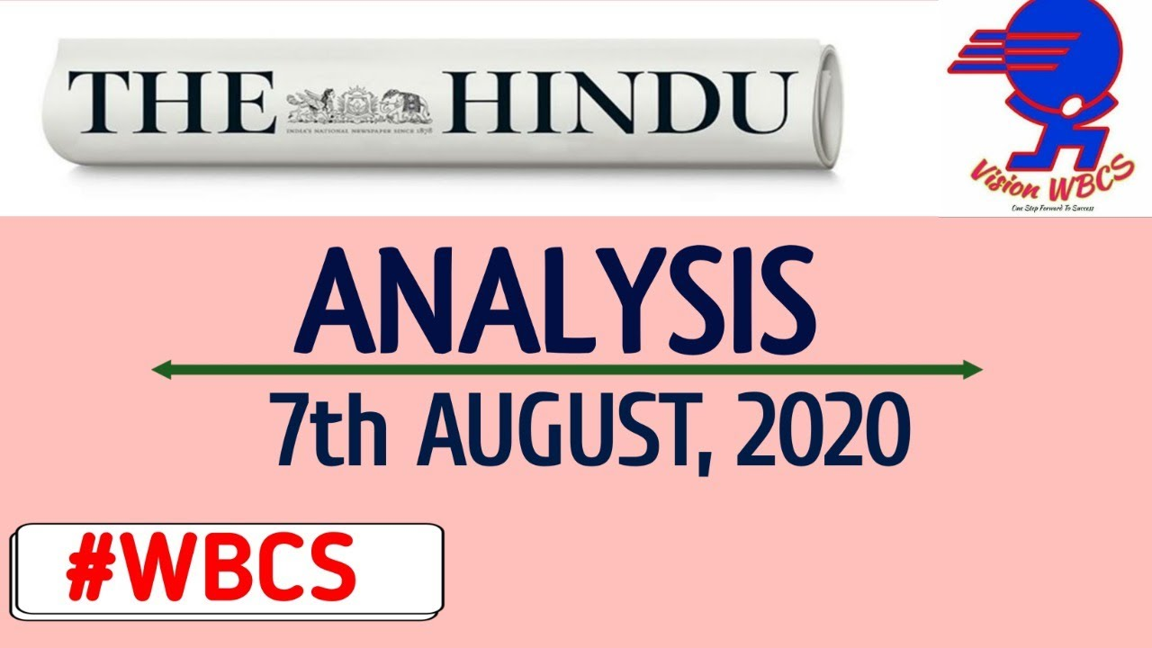 The Hindu Newspaper Analysis For 7th August, 2020 (Current Affairs For WBCS )