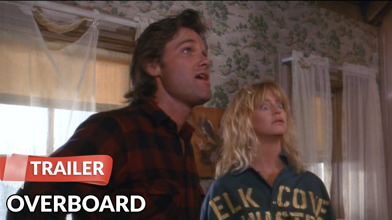 Overboard 1987 Trailer Goldie Hawn Kurt Russell Youtube