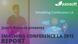 Smashing Conference LA Report by Justin Roberts