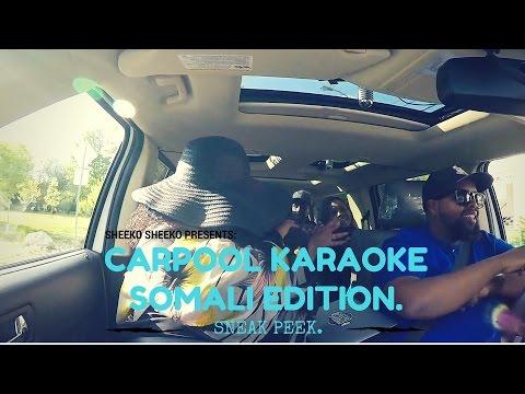 SHEEKO SHEEKO PRESENTS: CARPOOL KARAOKE SOMALI EDITION (SNEAK PEEK)