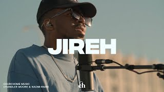 Jireh: Churchome ft. Chandler Moore & Naomi Raine