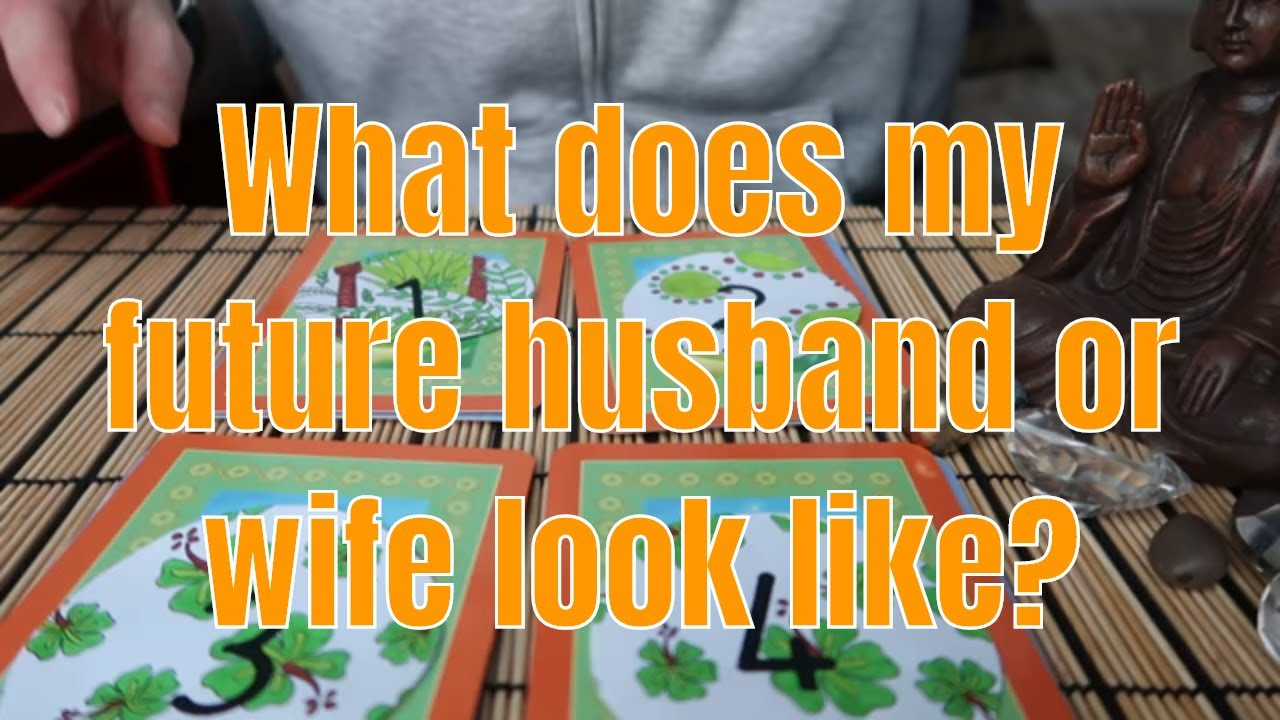 Pick A Card What Does My Future Husband Wife Look Like
