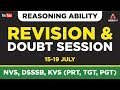 NVS, DSSSB, KVS( PRT, TGT, PGT) Exam 2019 | Revision and Doubt Session| REASONING ABILITY