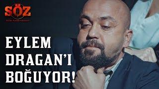 Söz | 80.Bölüm - Eylem Dragan'ı Boğuyor!
