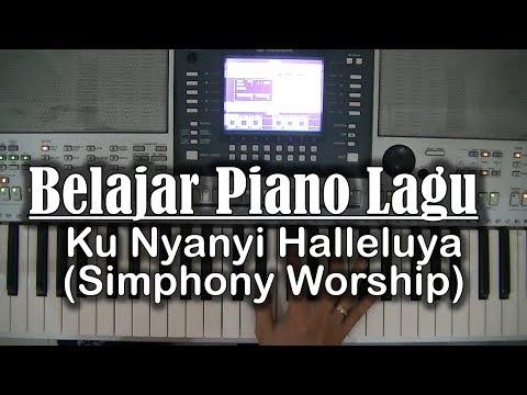 Belajar Piano Lagu - Ku Nyanyi Haleluya (Simphony Worship)
