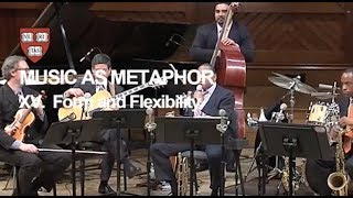 Wynton at Harvard, Chapter 15: Form and Flexibility