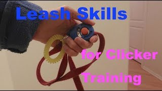 Leash Selection And Skills For Clicker Training