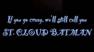 ST. CLOUD BATMAN! (A Parody of Kryptonite by 3 Doors Down)