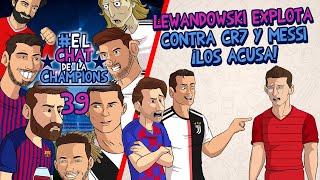 Lewandowski EXPLOTA contra CR7 y Messi ¡LOS ACUSA DE CONSPIRACIÓN! | El Chat de la Champions 39