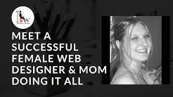 Meet a Successful Female Web Designer & Mom Doing It All