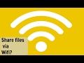 Share files via WiFi ? ( How To)
