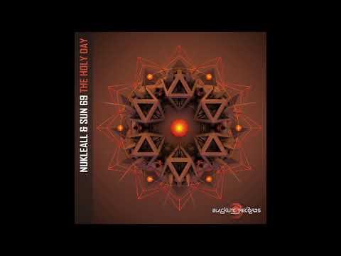 Nukleall & Sun69 - The Holy Day [Psytrance]
