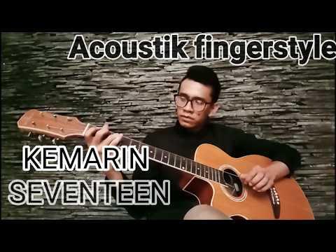 Free Download Seventeen - Kemarin Fingerstyle Guitar Cover Mp3 dan Mp4