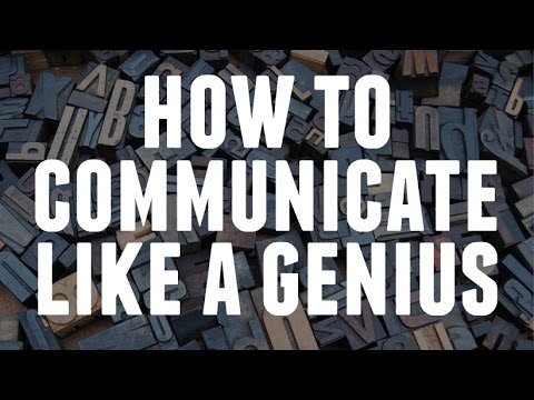 How To Communicate Like A Genius