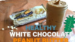 WHITE CHOCOLATE PEANUT BUTTER RECIPE &amp REVIEW  Healthy Snack Food