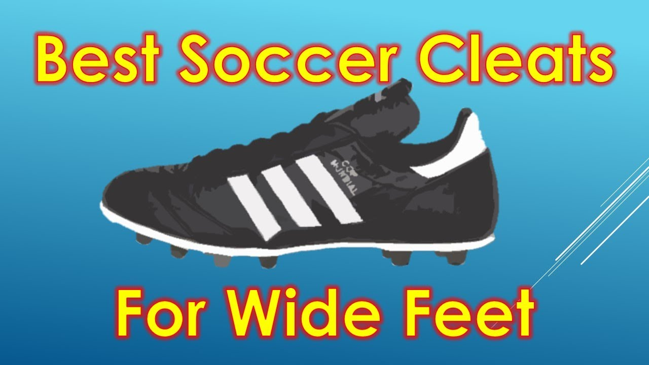 Best Soccer Cleats/Football Boots for Wide Feet 2014 - YouTube