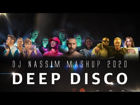 DJ NASSIM - DEEP DISCO MASHUP 2020 | EXCLUSIVE VIDEO MIX