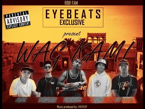 WAG KAMI [Eyerizk feat. Tox x Franklin x Denver x Awu]