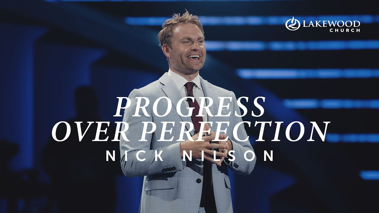 Progress Over Perfection | Pastor Nick Nilson | 2020